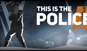 This Is The Police 2: Coming to consoles September 25th 2018